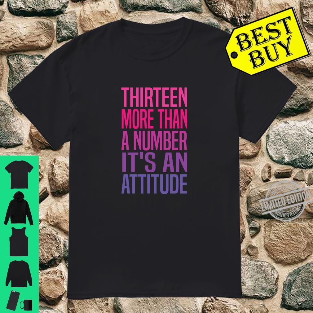13th Birthday Shirt for newnagers, More than a number. Shirt