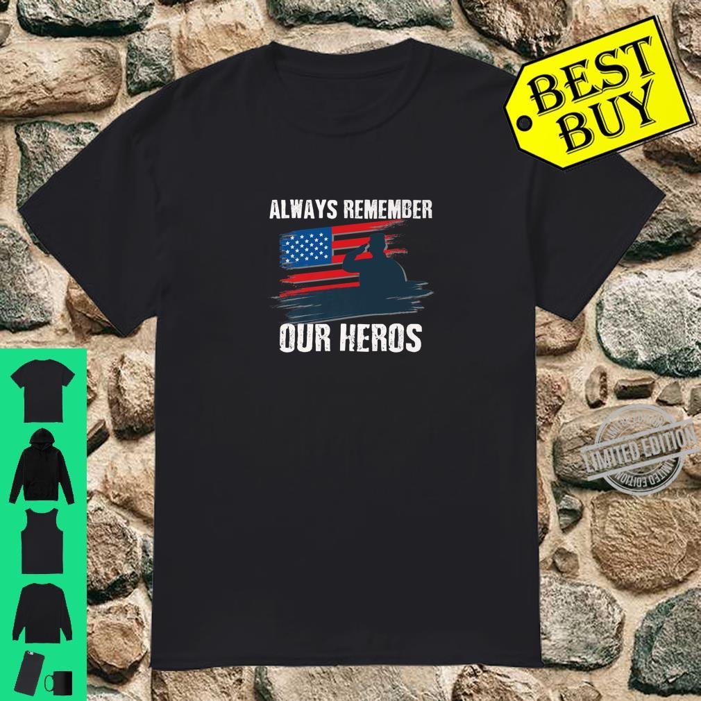 Always Remember Our Heros Shirt