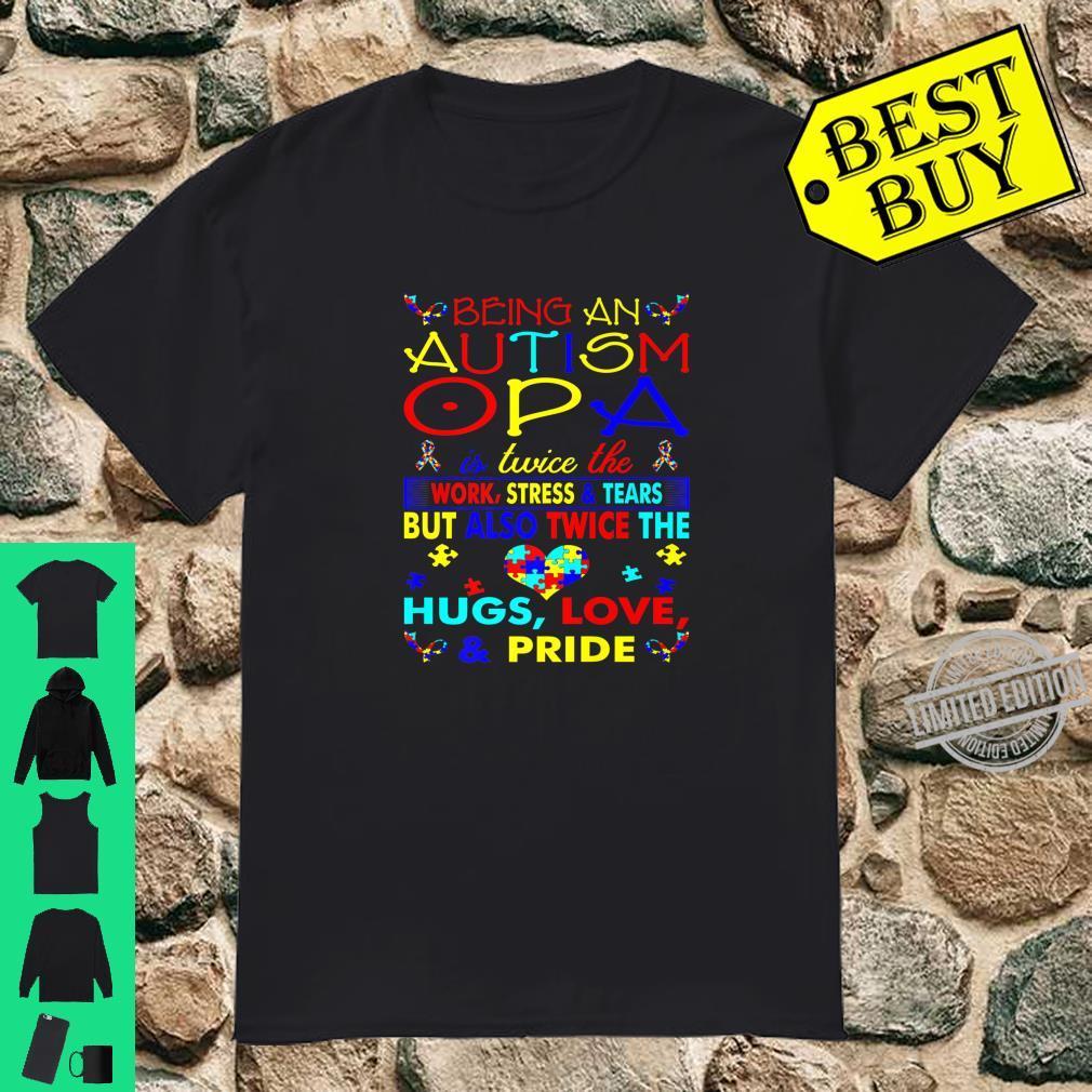 Being An Autism Opa Hugs Love Pride Awareness Shirt