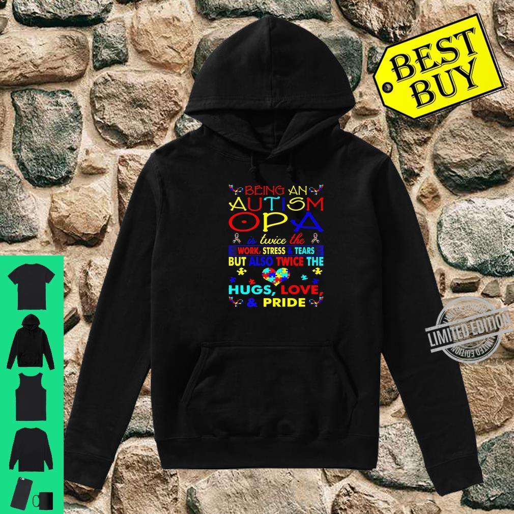 Being An Autism Opa Hugs Love Pride Awareness Shirt hoodie