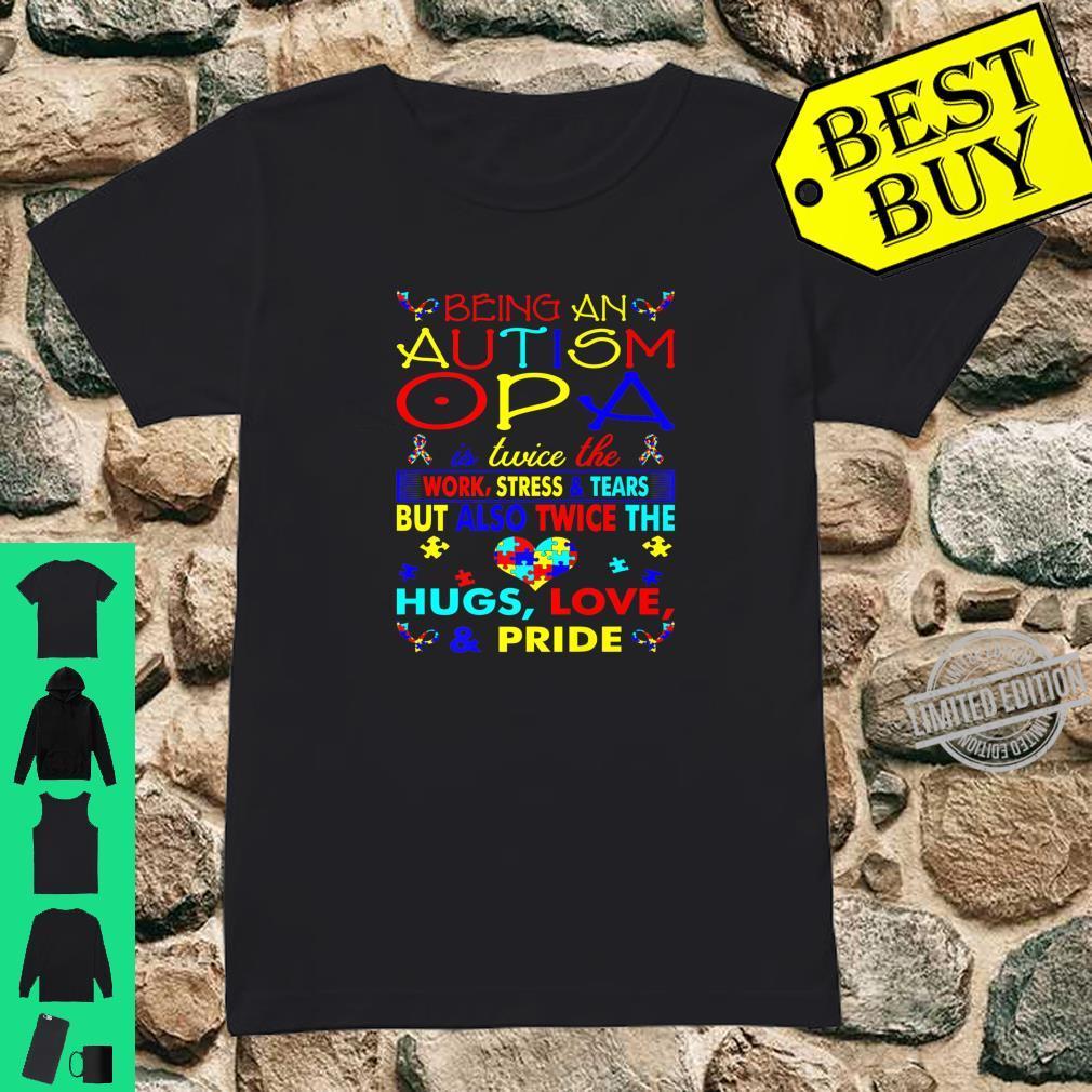 Being An Autism Opa Hugs Love Pride Awareness Shirt ladies tee