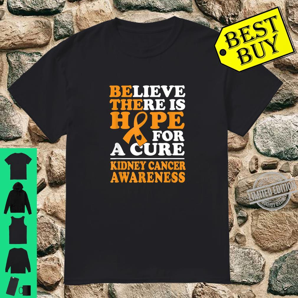 Believe There is Hope for A Cure Kidney Cancer Awareness Shirt