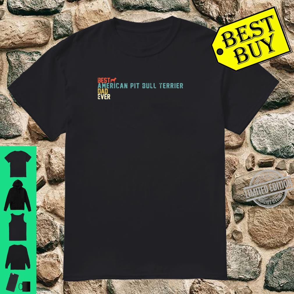 Best AMERICAN PIT BULL TERRIER Dad Ever Retro Vintage Shirt