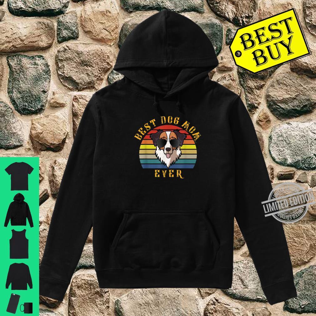 Best Dog Mom Ever Australian Shepherd Dog Mom Shirt hoodie
