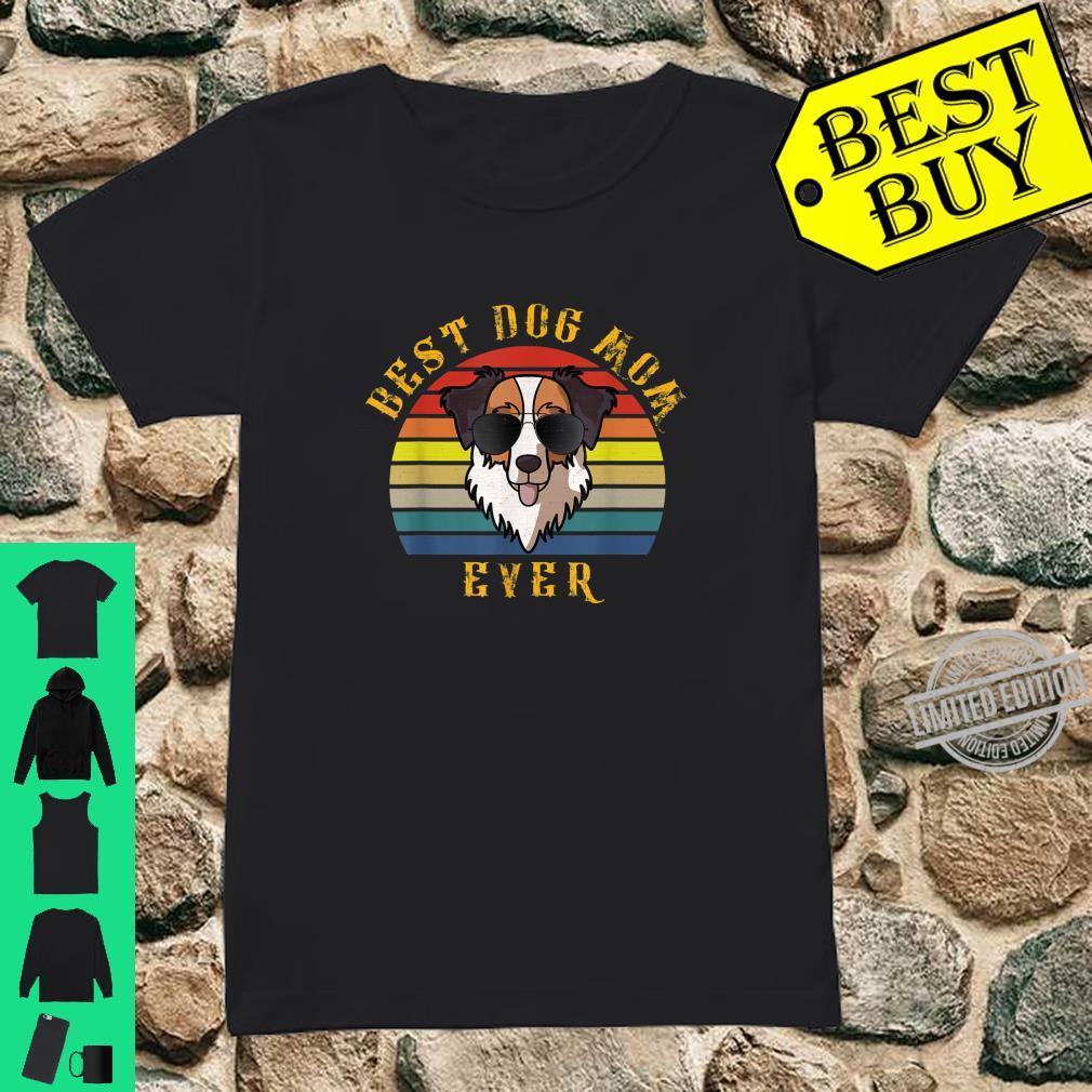 Best Dog Mom Ever Australian Shepherd Dog Mom Shirt ladies tee