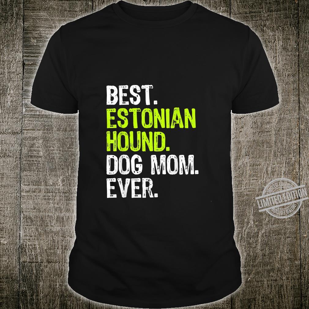 Best Estonian Hound Dog MOM Ever Dogs Shirt