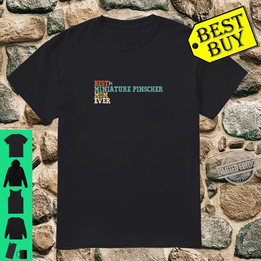 Best MINIATURE PINSCHER Mom Ever Vintage Retro Shirt
