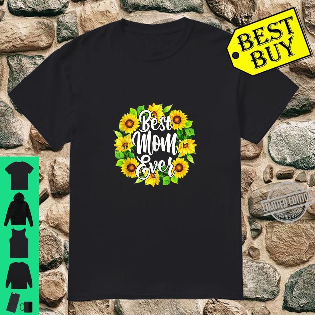 Best Mom Ever Sunflower Mother's day Shirt