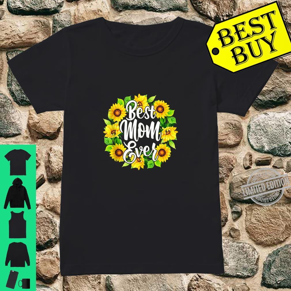 Best Mom Ever Sunflower Mother's day Shirt ladies tee