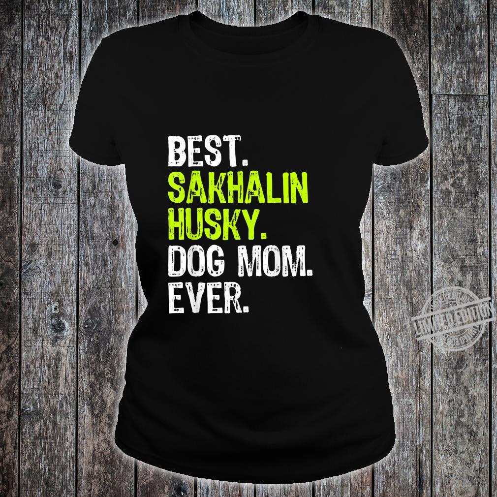 Best Sakhalin Husky Dog MOM Ever Dogs Shirt ladies tee