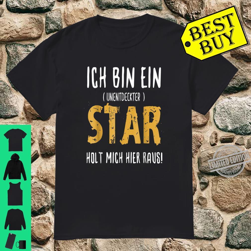 Bin Ein Unentdeckter Star holt Mich Hier Raus Shirt