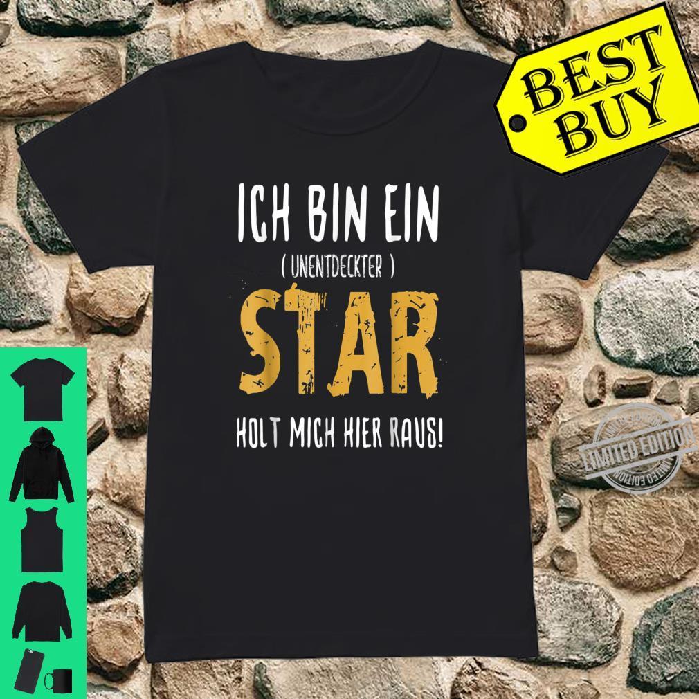 Bin Ein Unentdeckter Star holt Mich Hier Raus Shirt ladies tee