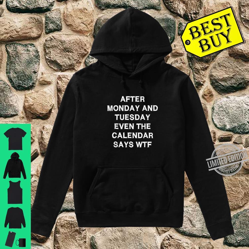 Calendar says WTF Sarcasm Saying Shirt hoodie
