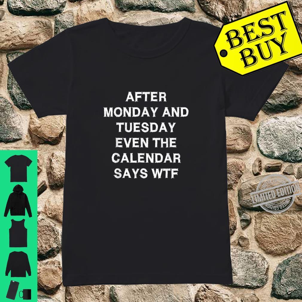 Calendar says WTF Sarcasm Saying Shirt ladies tee