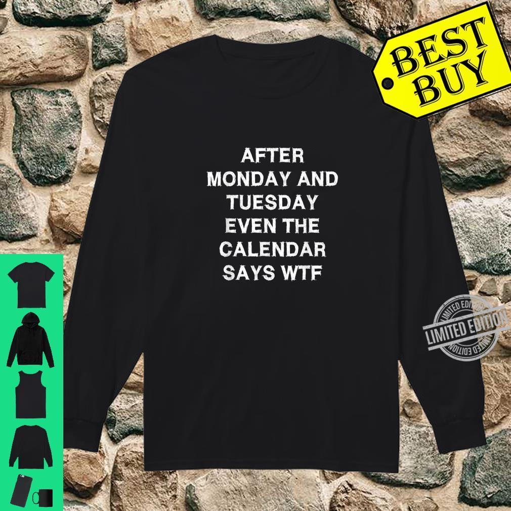 Calendar says WTF Sarcasm Saying Shirt long sleeved