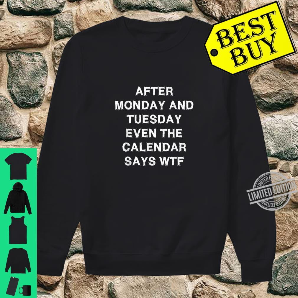 Calendar says WTF Sarcasm Saying Shirt sweater