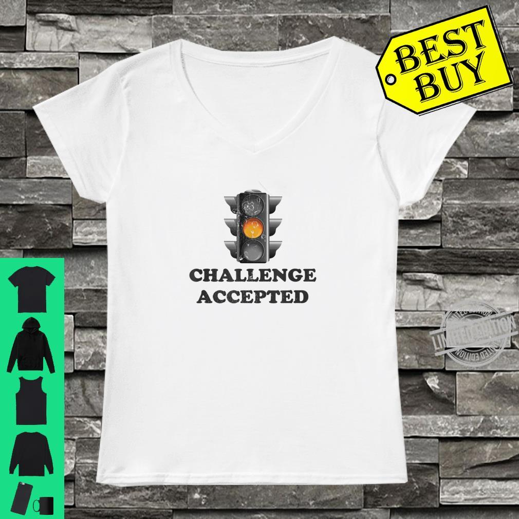 Challenge Accepted Fast Driver Yellow Traffic Light Shirt ladies tee