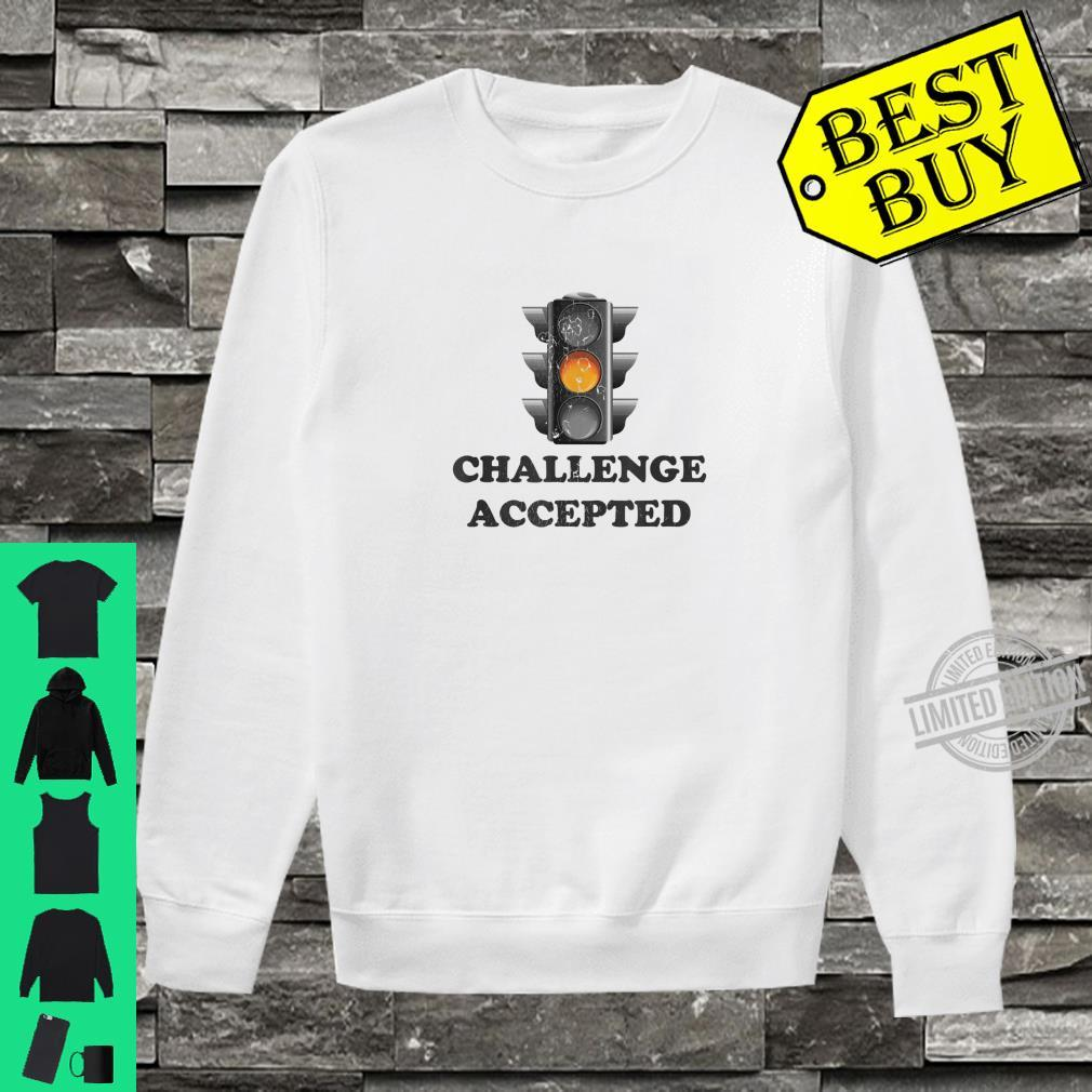 Challenge Accepted Fast Driver Yellow Traffic Light Shirt sweater