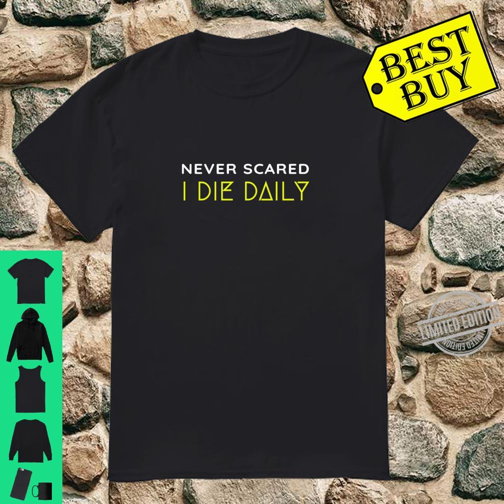 Christian Faith Never Scared Die Daily Bible Christ N Grind Shirt