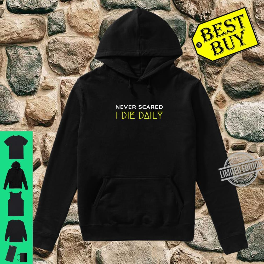 Christian Faith Never Scared Die Daily Bible Christ N Grind Shirt hoodie