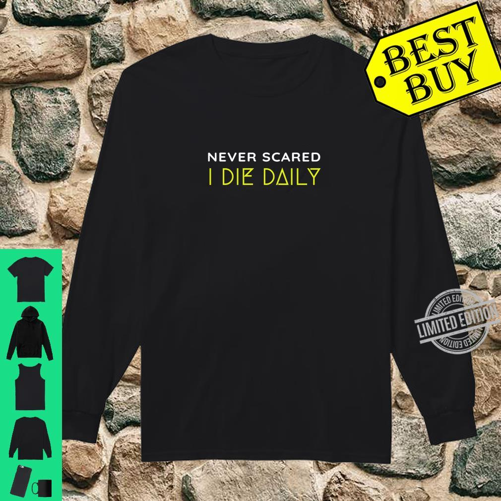 Christian Faith Never Scared Die Daily Bible Christ N Grind Shirt long sleeved