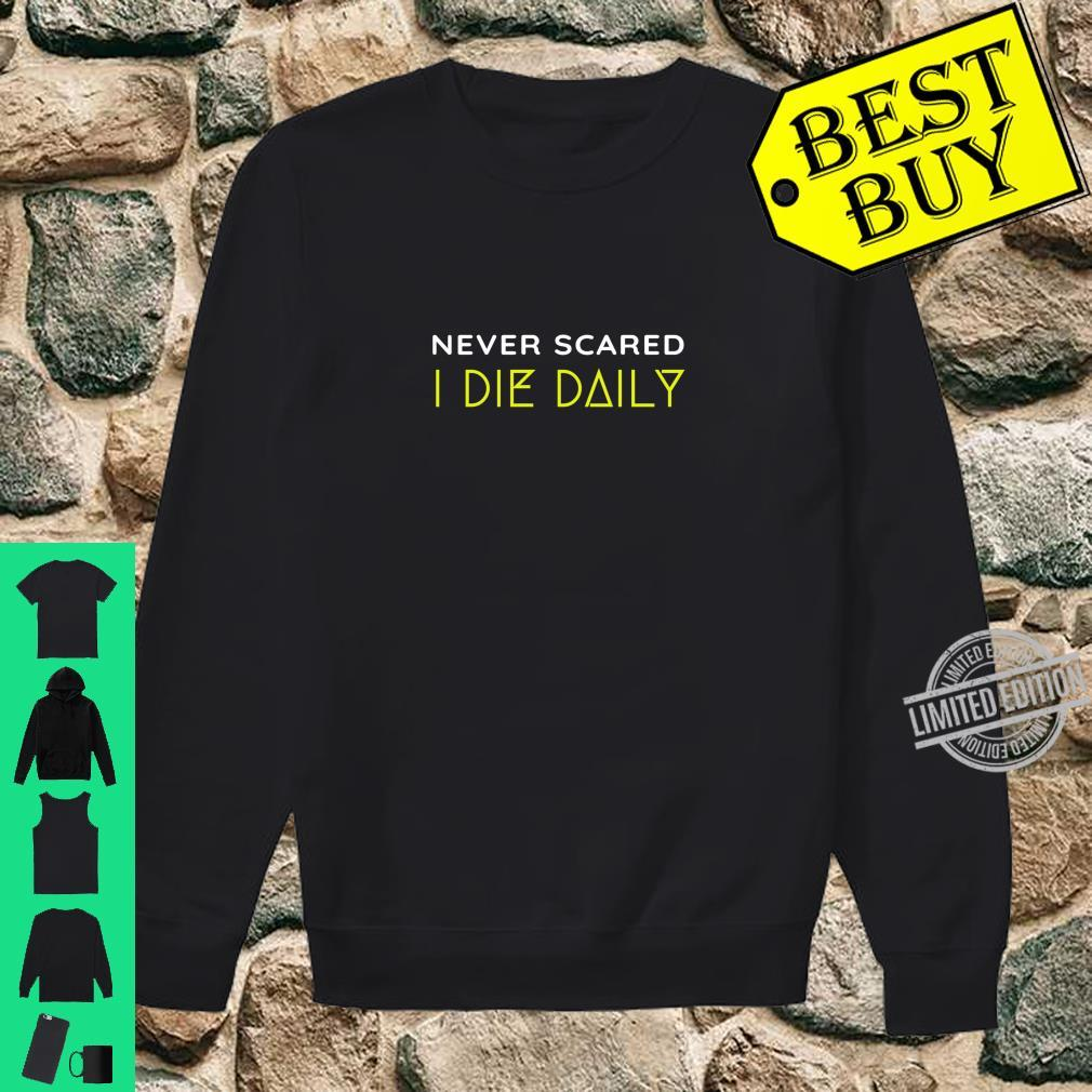 Christian Faith Never Scared Die Daily Bible Christ N Grind Shirt sweater
