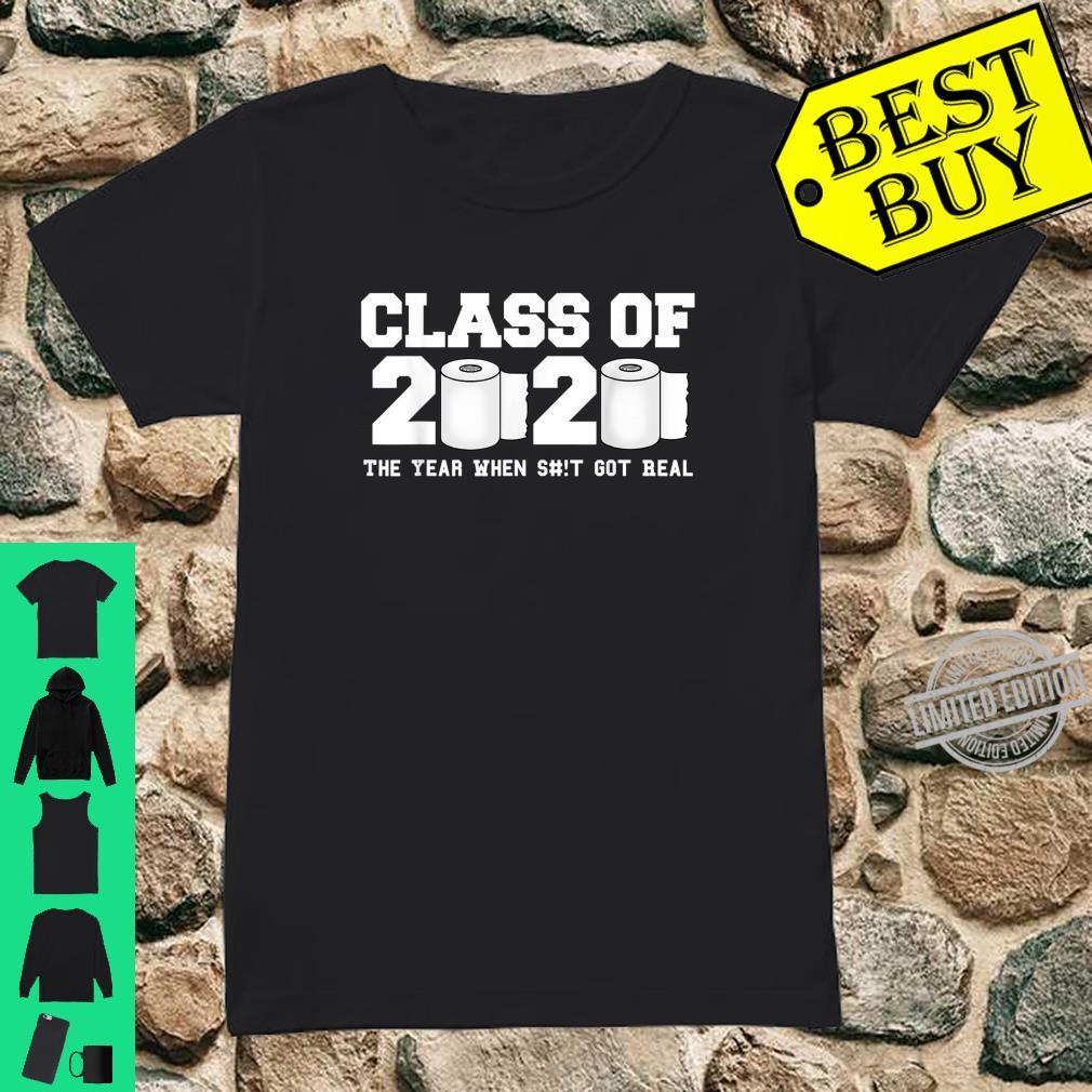 Class of 2020 The Year When Shit Got Real 2020 TP Apocalypse Shirt ladies tee