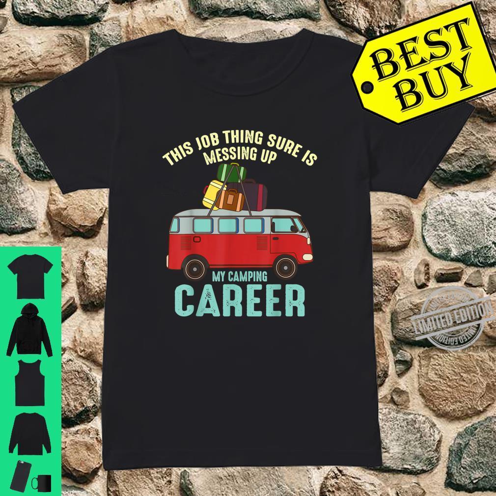 Cute Job Messing Up My Camping Career Camper Shirt ladies tee