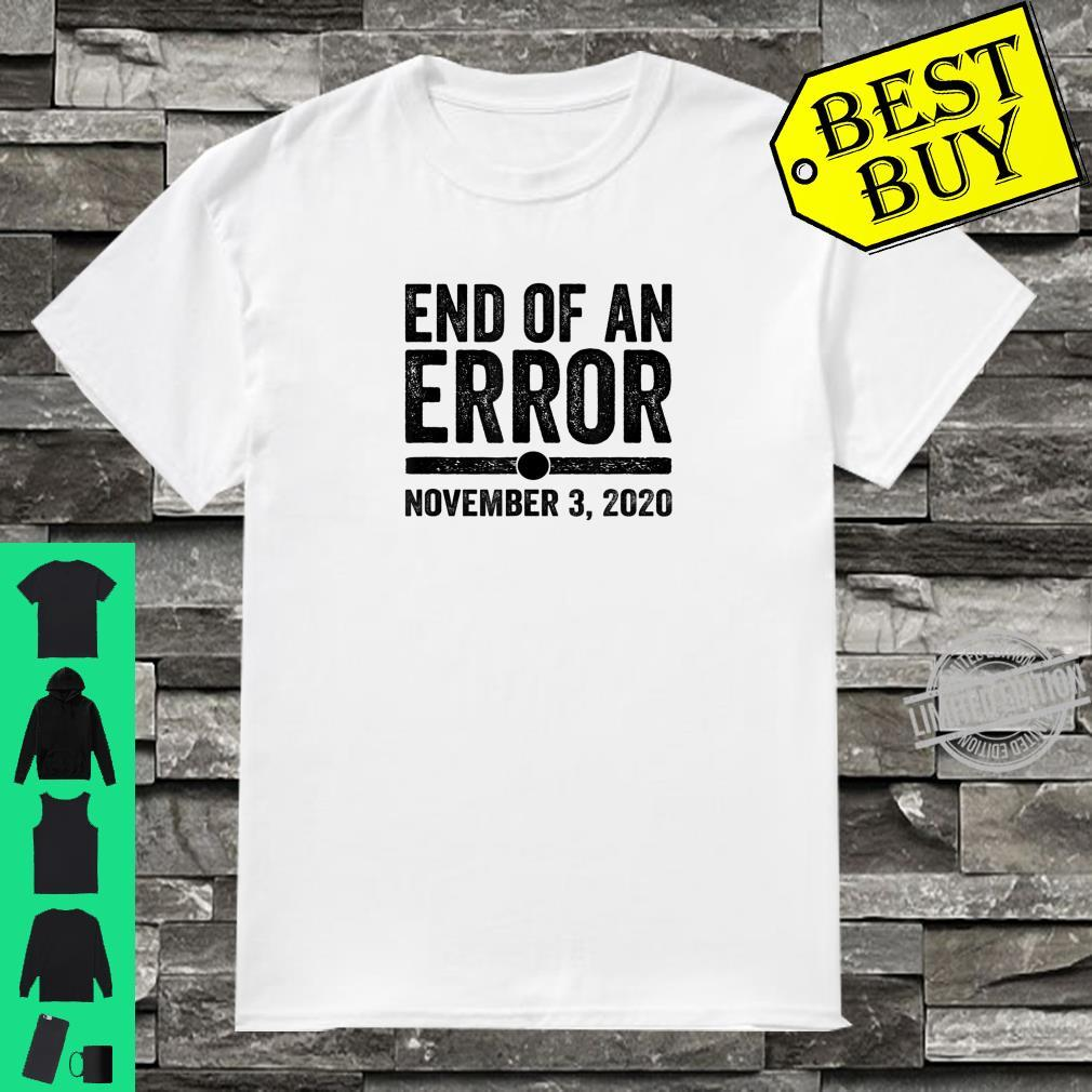 End of an Error Vote Blue Election Day November 3rd 2020 Shirt