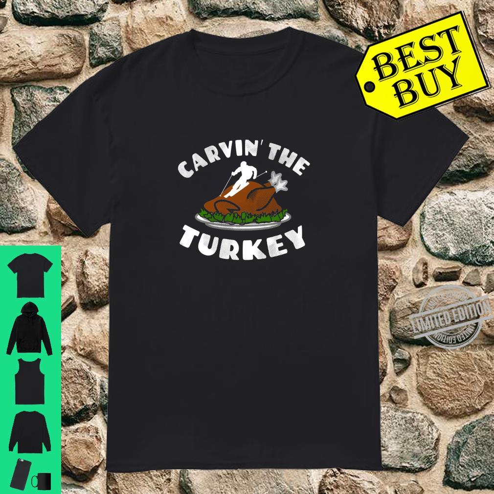 Funny Thanksgiving Carvin' The Turkey With Skier Shirt
