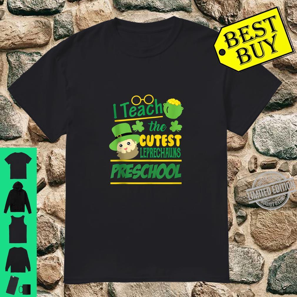 I Teach The Cutest Leprechauns Preschool Teacher Shirt