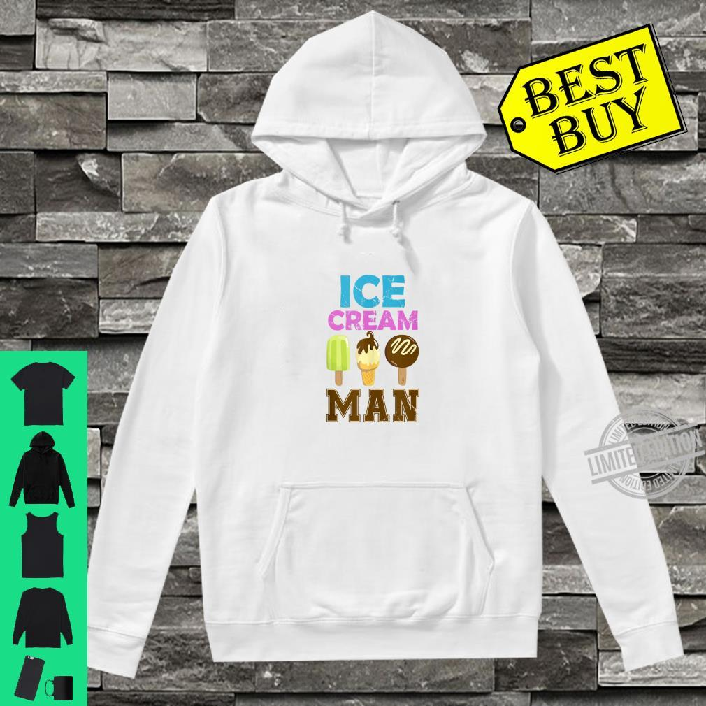 Ice cream man ice cream for ice cream Shirt hoodie