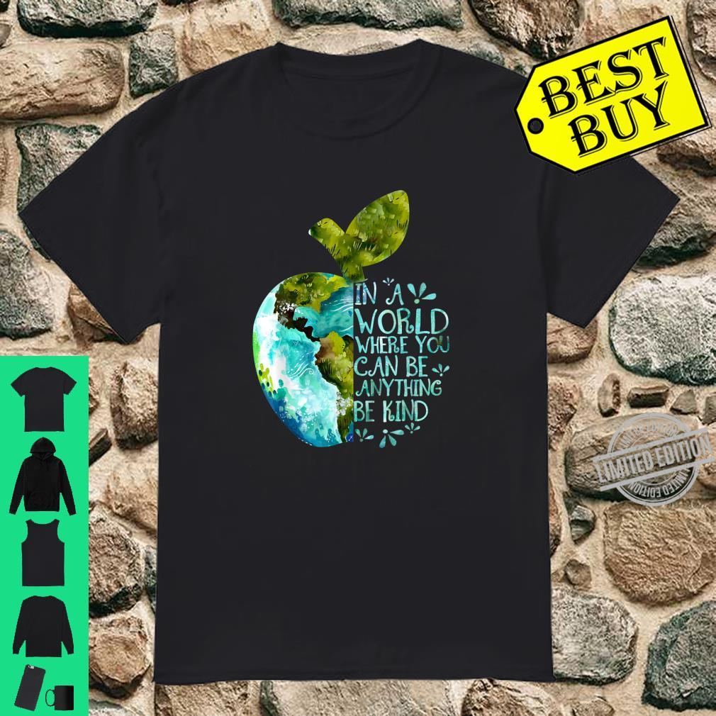 In A World Where You Can Be Anything Be Kind Teacher Shirt