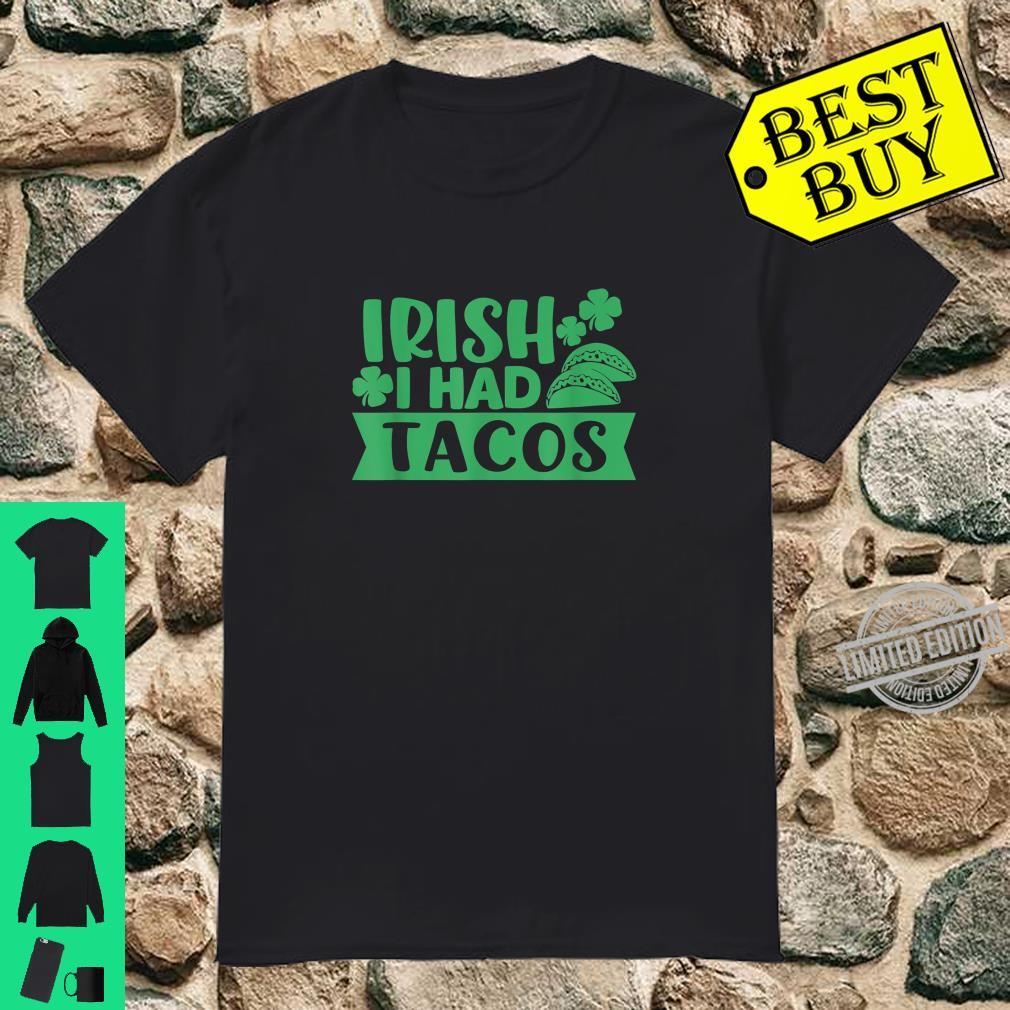 Irish I Had TACOS Shamrock Clover St. Paddys Day Design Shirt