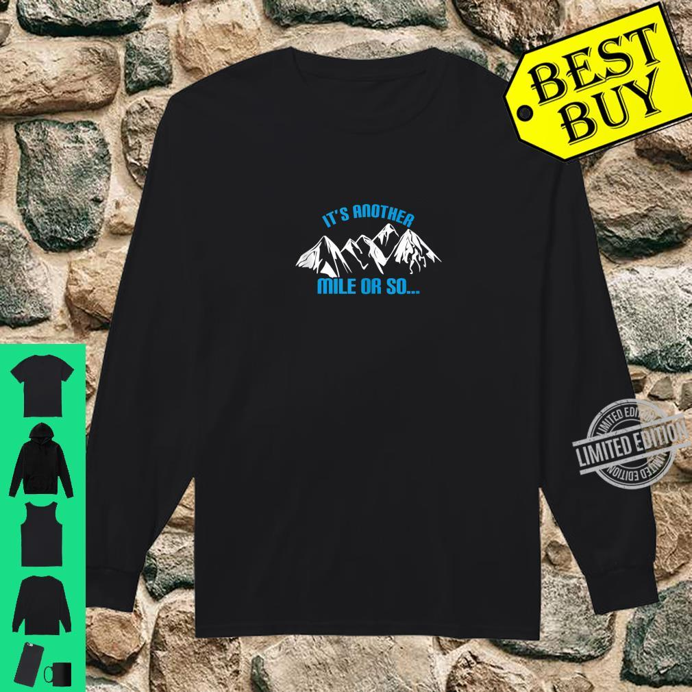 It's another mile or so Adventure camping hiking Shirt long sleeved