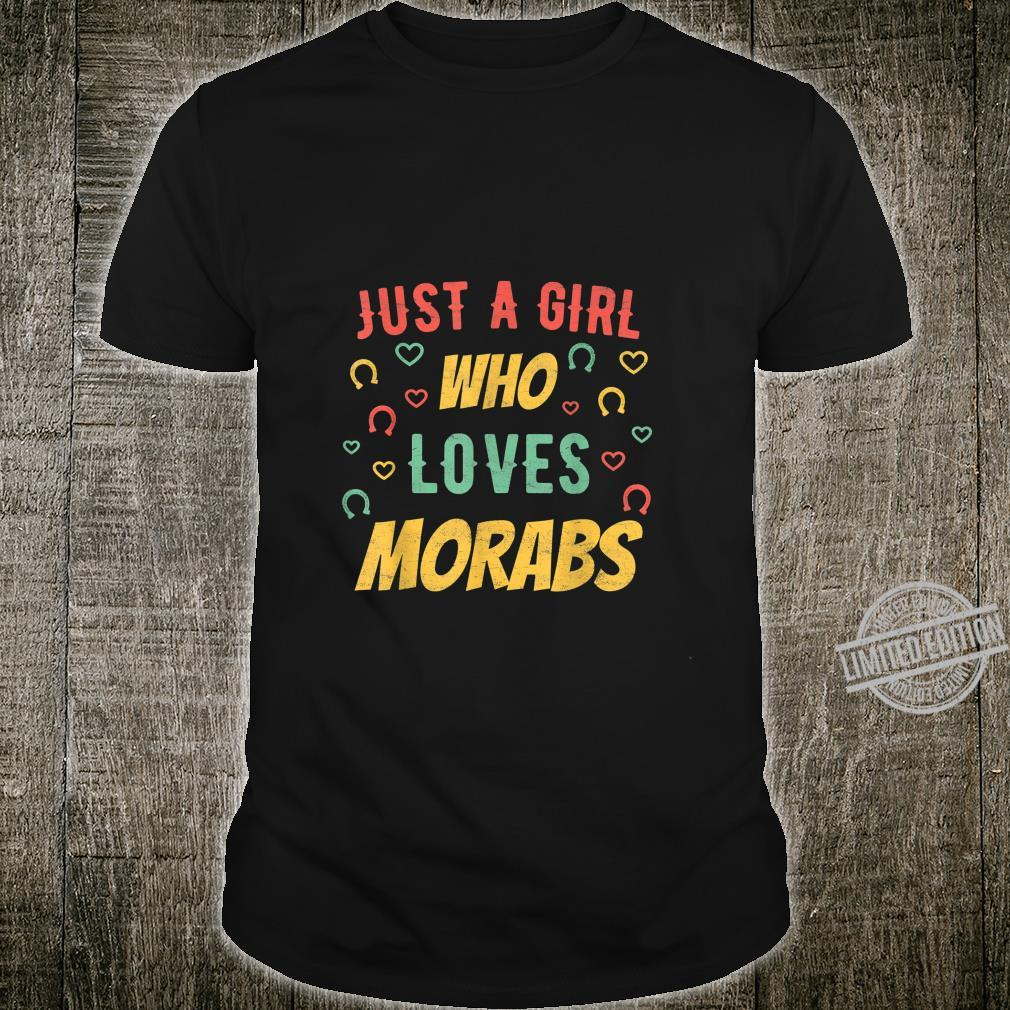Just a Girl who Loves Morabs Distressed Horse Shirt