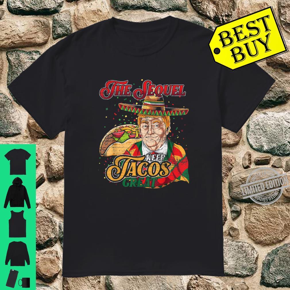 Keep Tacos Great Trump Cinco De Mayo Shirt