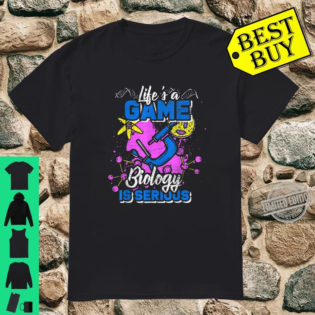Life Is A Game Biology Is Serious Shirt