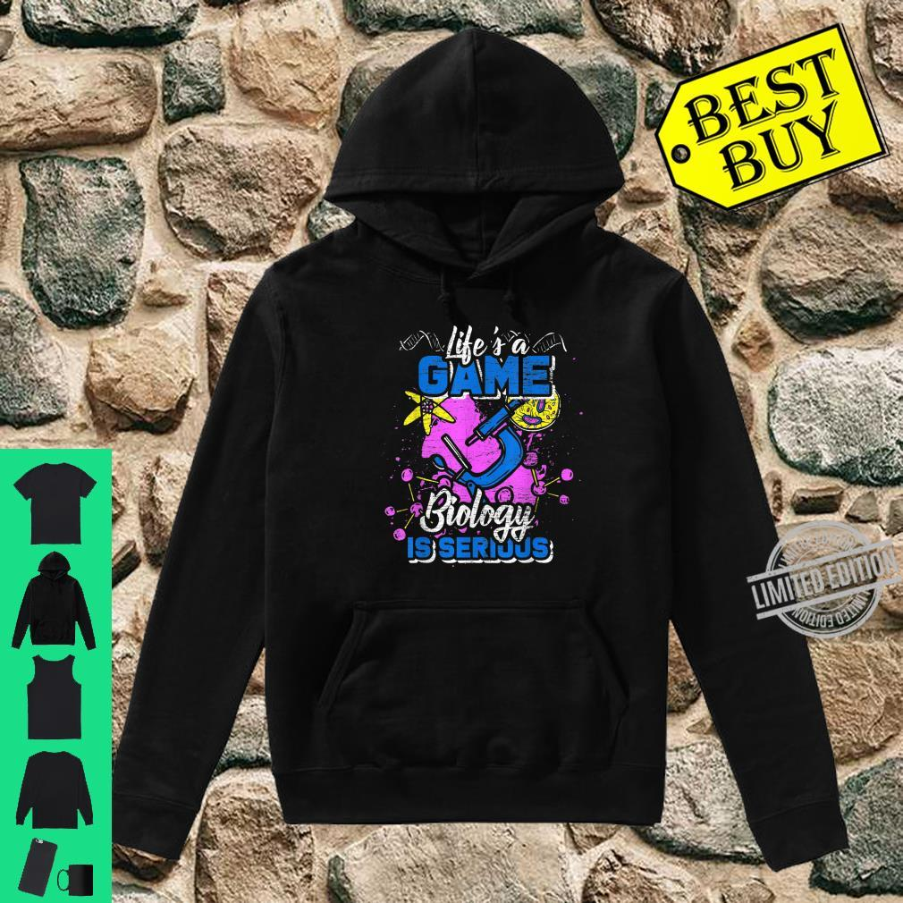Life Is A Game Biology Is Serious Shirt hoodie