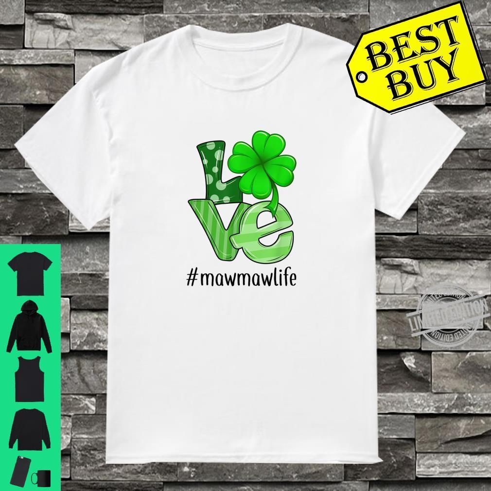 Love Mawmaw Life Patrick's Day Mawmaw Shirt