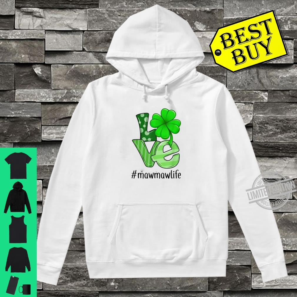 Love Mawmaw Life Patrick's Day Mawmaw Shirt hoodie
