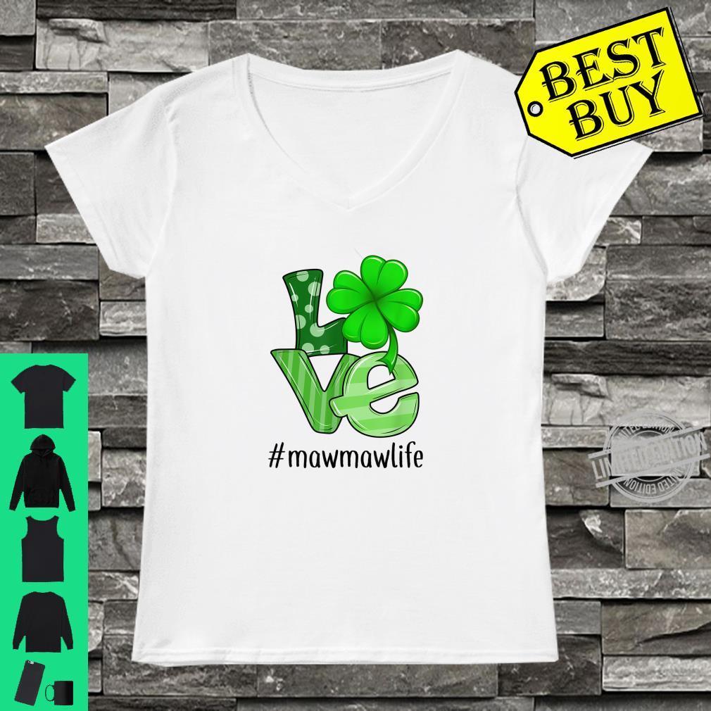 Love Mawmaw Life Patrick's Day Mawmaw Shirt ladies tee