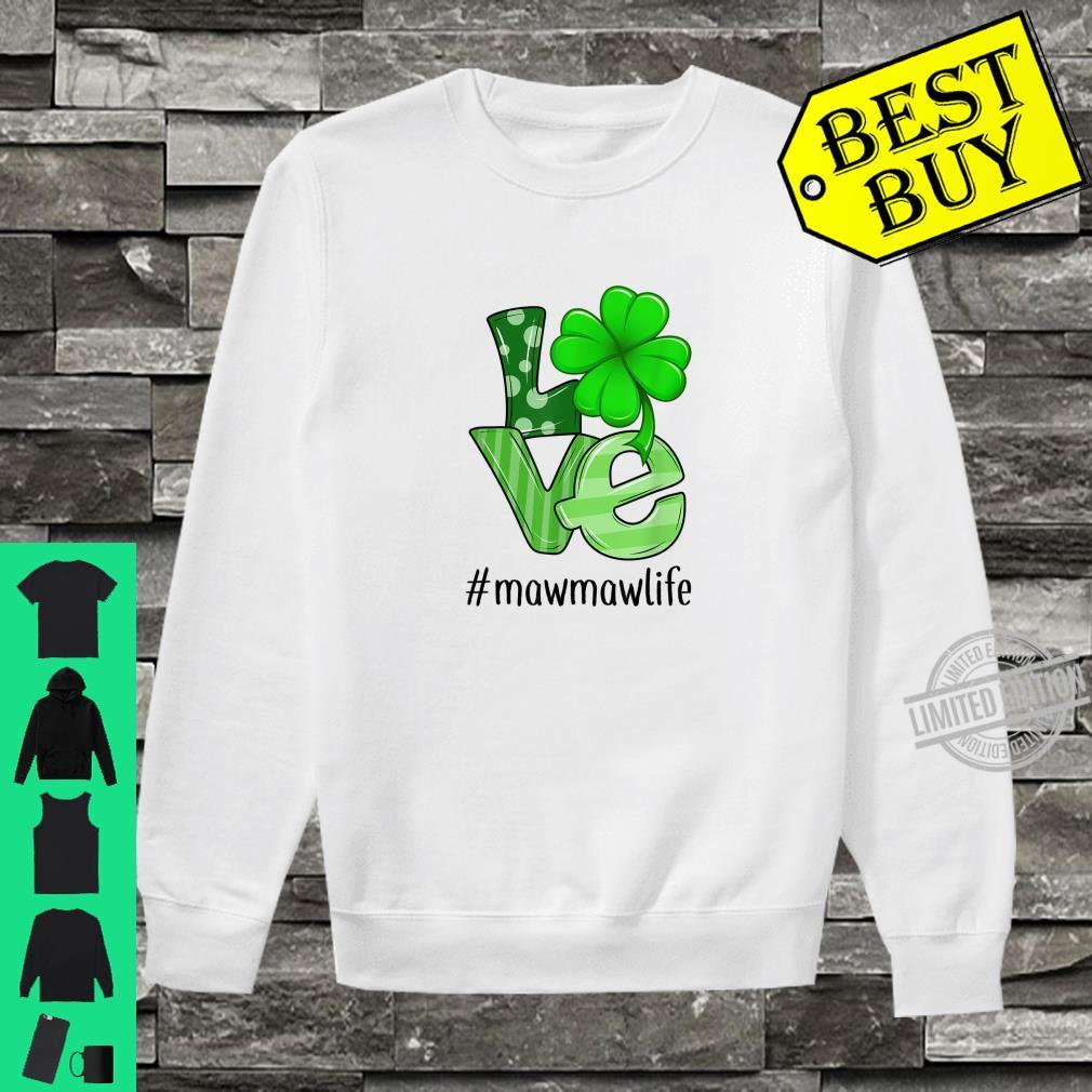 Love Mawmaw Life Patrick's Day Mawmaw Shirt sweater