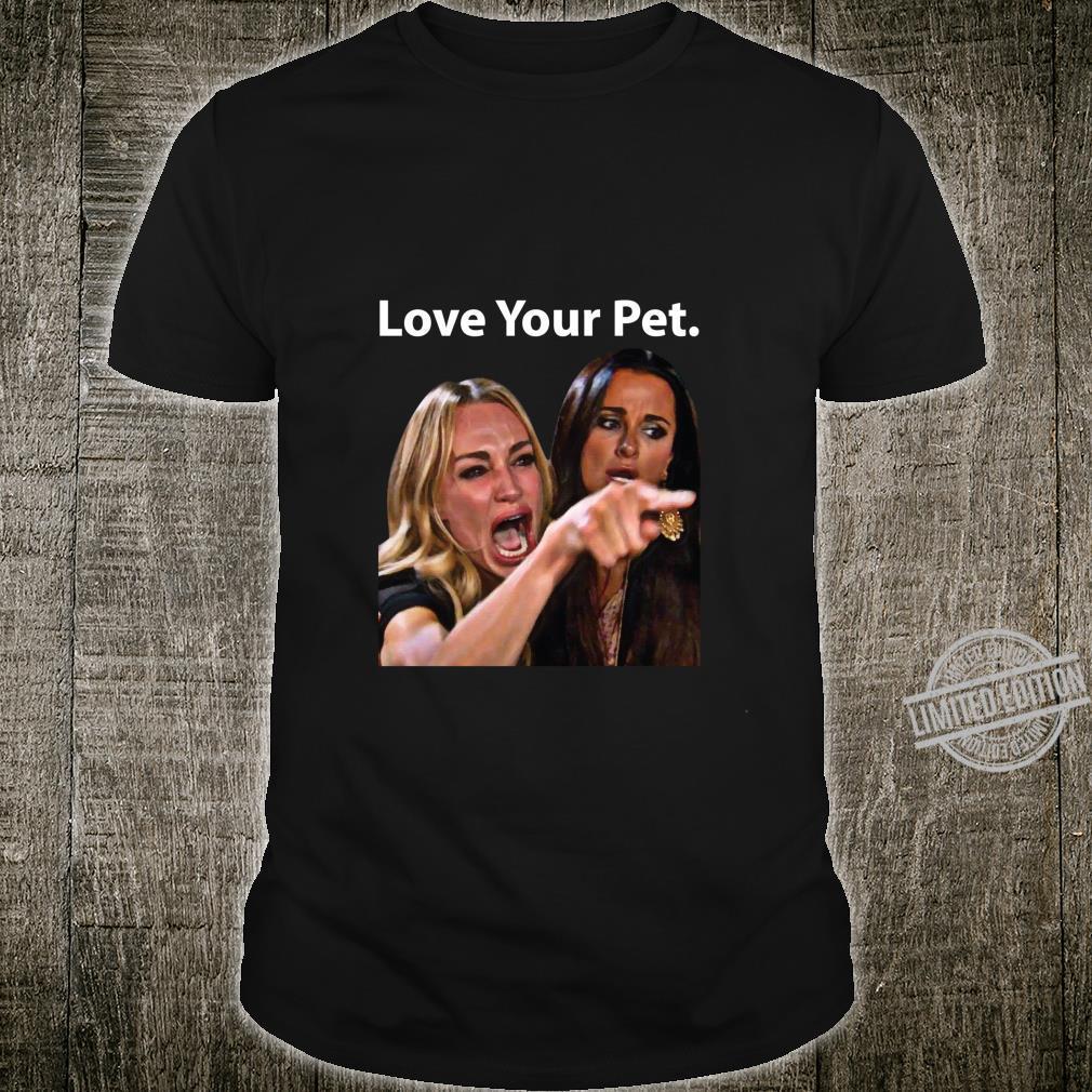 Love Your Pet Saying Yelling At A Cat Meme Dress Shirt