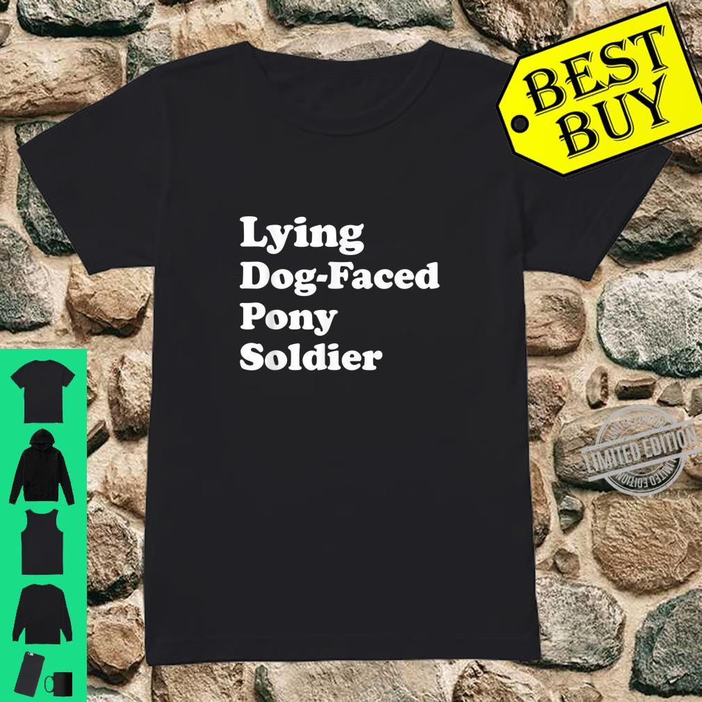 Lying DogFaced Pony Soldier Joe Biden Meme 2020 Election Shirt ladies tee