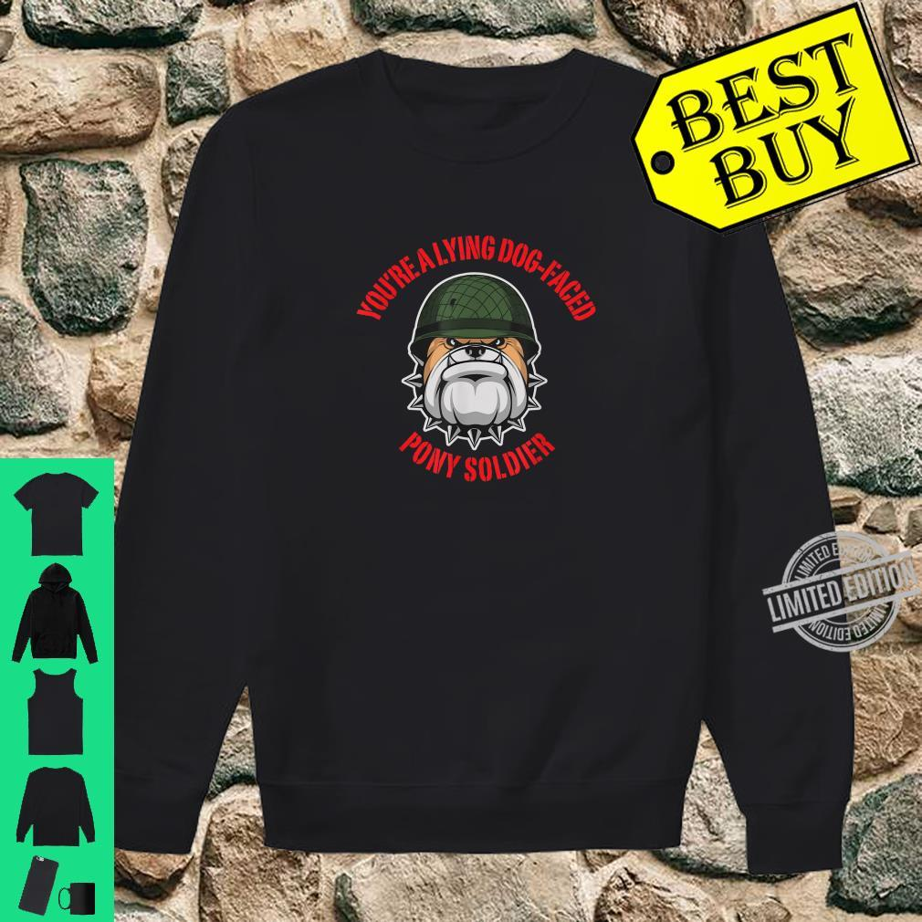Lying dogfaced pony soldier Shirt sweater