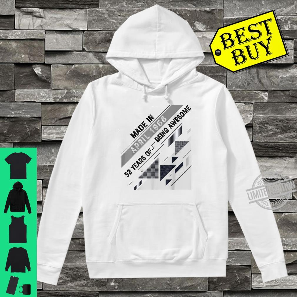 Made in April 1968 52 Years Old 52nd Birthday Shirt hoodie