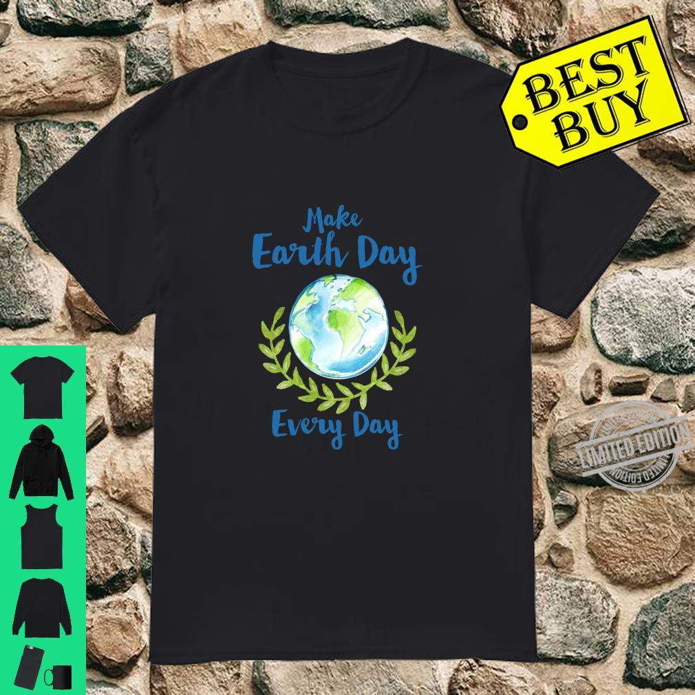 Make Earth Day Every Day Green combat climate change Shirt