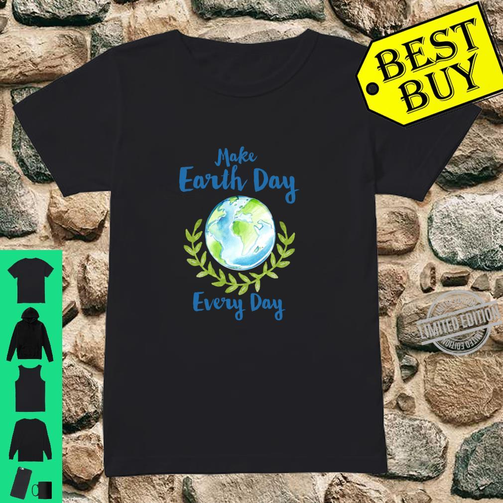 Make Earth Day Every Day Green combat climate change Shirt ladies tee