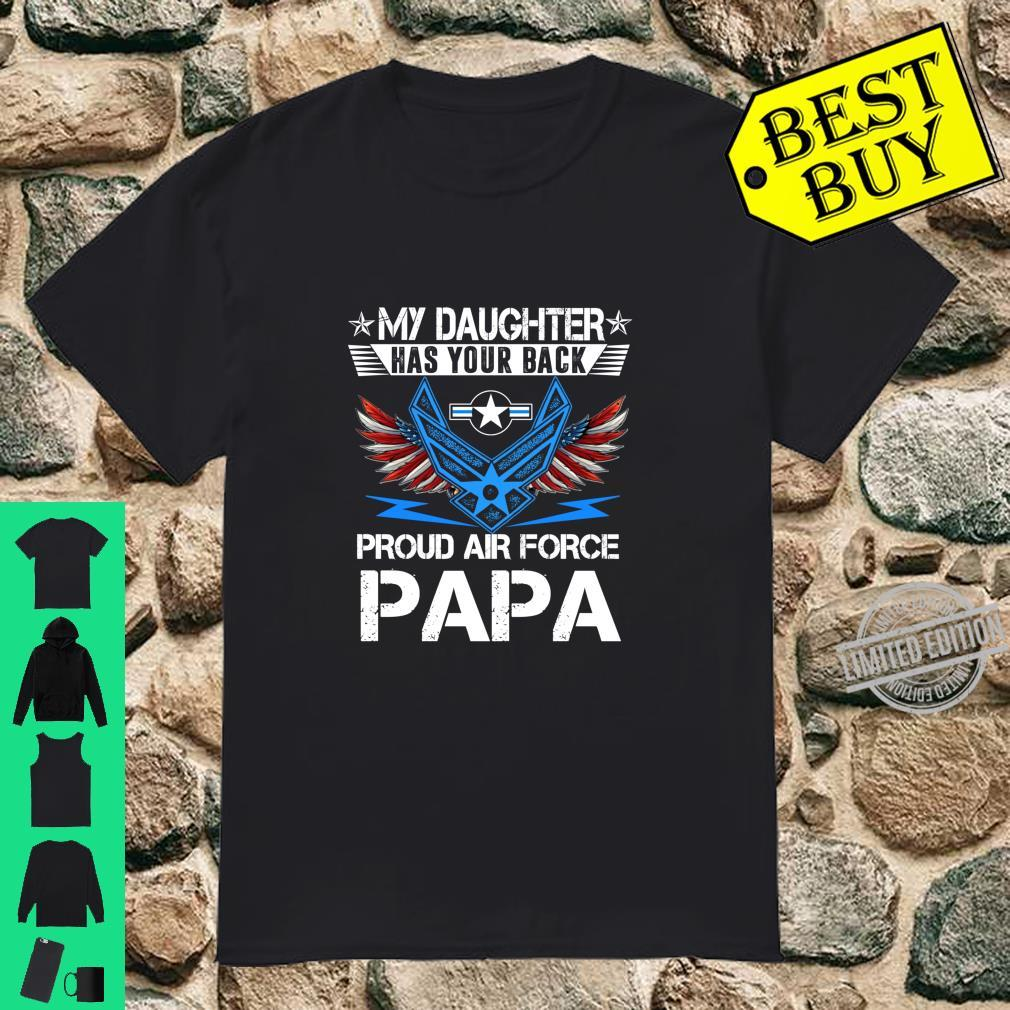 My Daughter Has Your Back Proud Air Force Papa Father Shirt